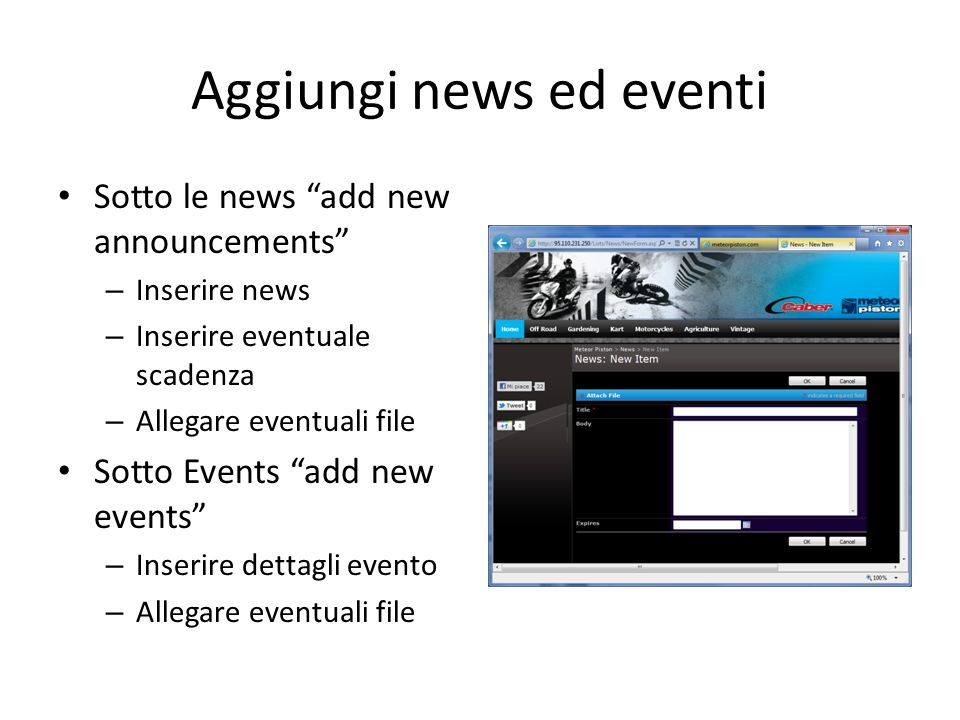 Aggiungi news ed eventi Sotto le news add new announcements – Inserire news – Inserire eventuale scadenza – Allegare eventuali file Sotto Events add n