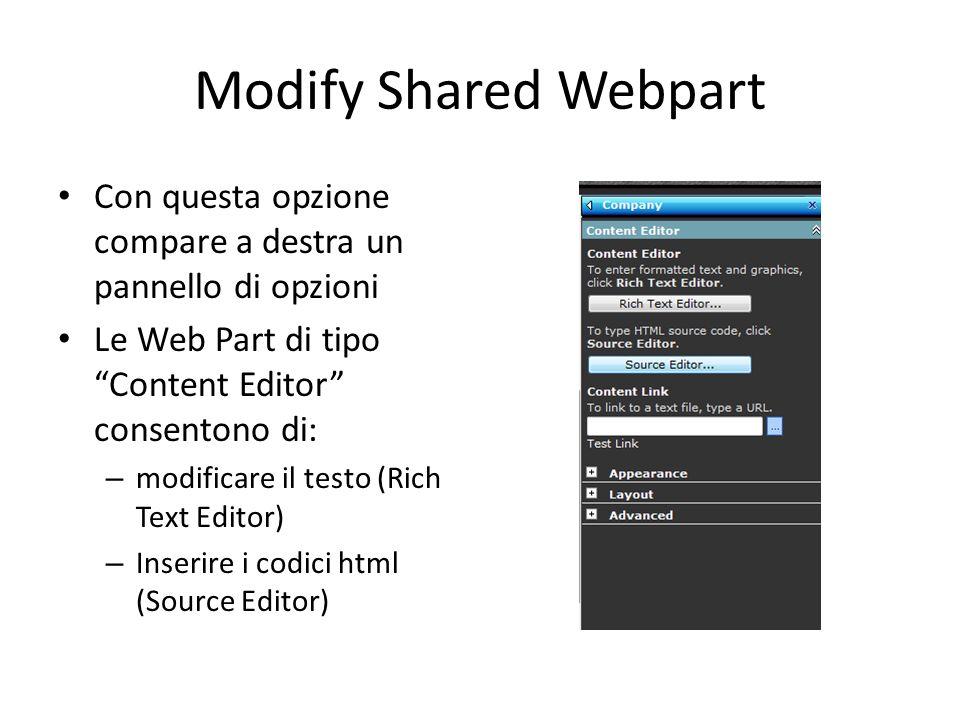 Add a Web Part In alto su ogni colonna è disponibile il pulsante per aggiungere Web Part Lopzione propone un elenco di Web Part in grado di visualizzare automaticamente i contenuti del sito Per inserire contenuti personalizzati scegliere content editor web part