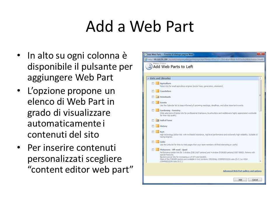 Add a Web Part In alto su ogni colonna è disponibile il pulsante per aggiungere Web Part Lopzione propone un elenco di Web Part in grado di visualizza