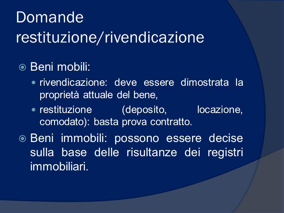 Domande restituzione/rivendicazione Beni mobili: rivendicazione: deve essere dimostrata la proprietà attuale del bene, restituzione (deposito, locazio