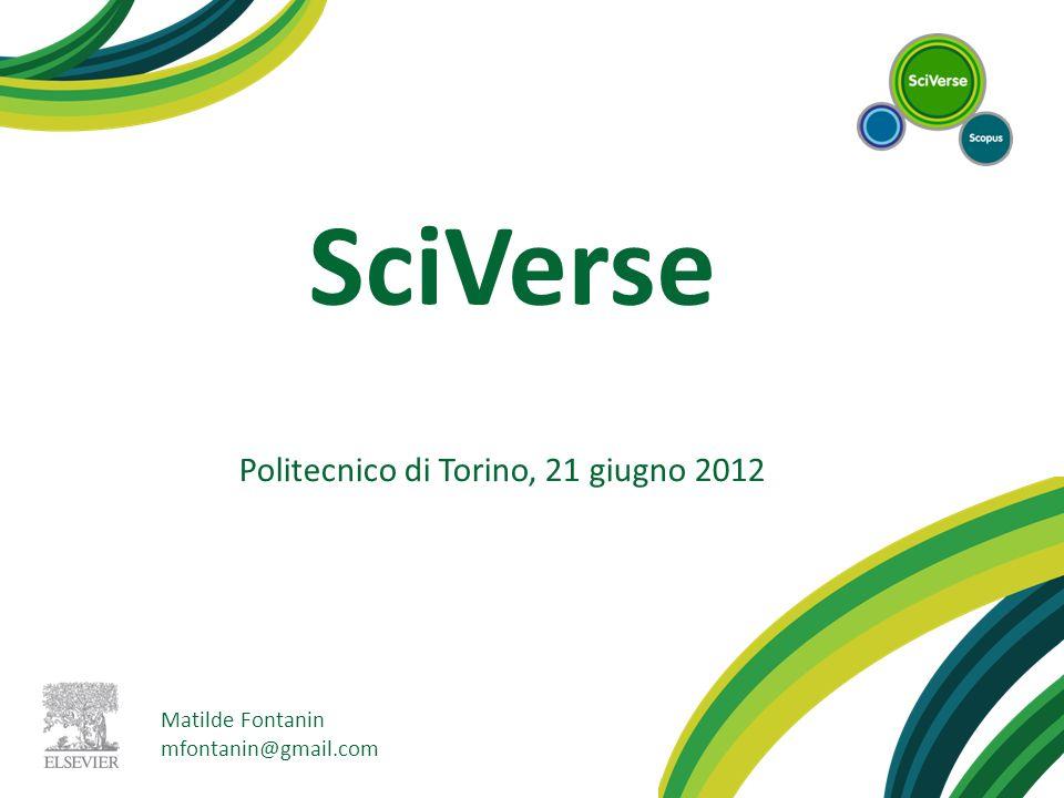SciVerse Politecnico di Torino, 21 giugno 2012 Matilde Fontanin mfontanin@gmail.com