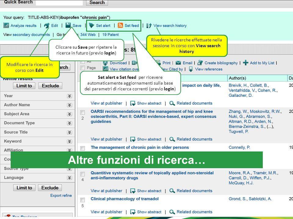 Altre funzioni di ricerca… Modificare la ricerca in corso con Edit Rivedere le ricerche effettuate nella sessione in corso con View search history Cli