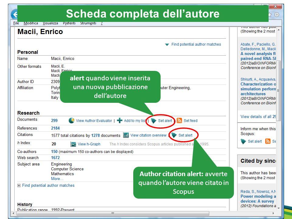 Scheda completa dellautore Author citation alert: avverte quando lautore viene citato in Scopus alert quando viene inserita una nuova pubblicazione de