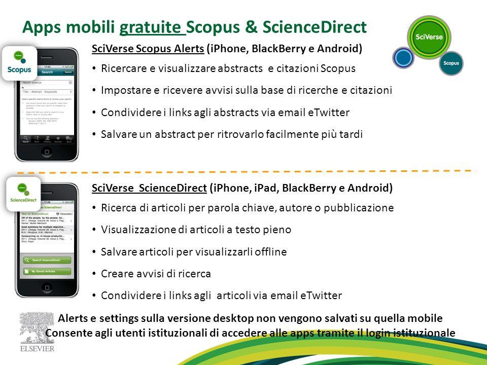 Apps mobili gratuite Scopus & ScienceDirect SciVerse ScienceDirect (iPhone, iPad, BlackBerry e Android) Ricerca di articoli per parola chiave, autore