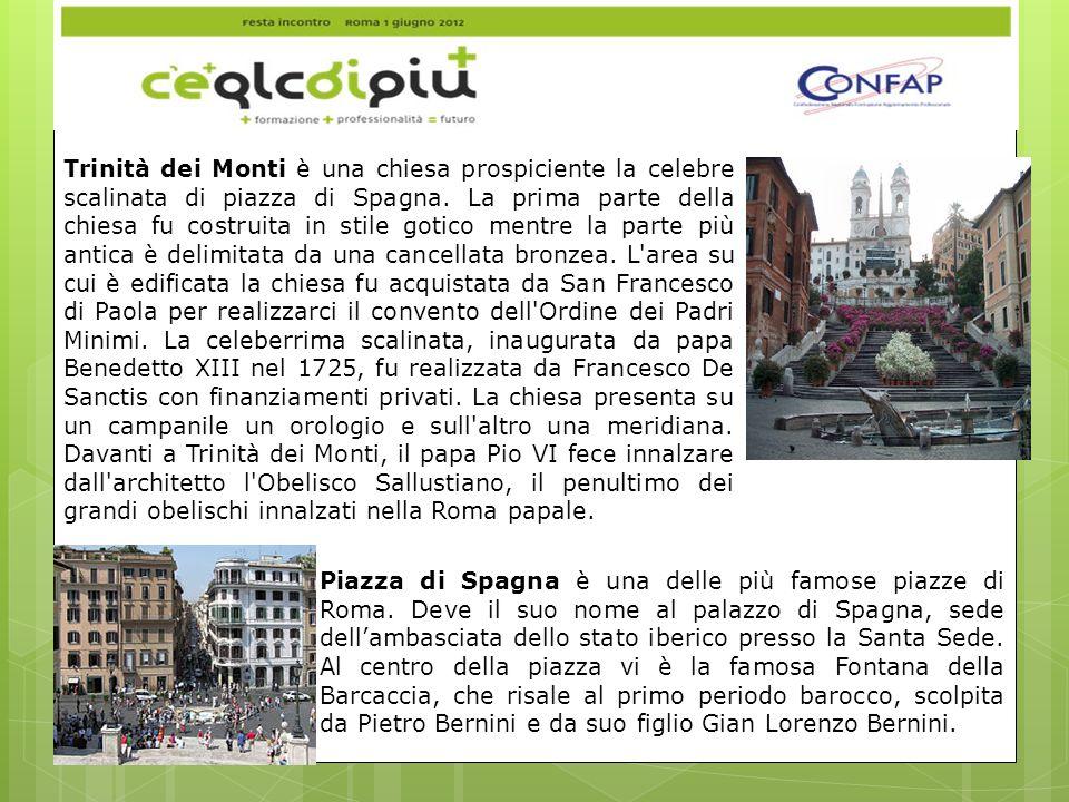 Trinità dei Monti è una chiesa prospiciente la celebre scalinata di piazza di Spagna.