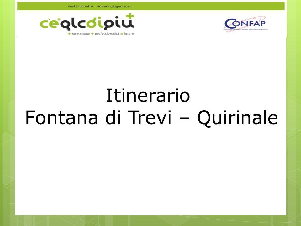 Itinerario Fontana di Trevi – Quirinale