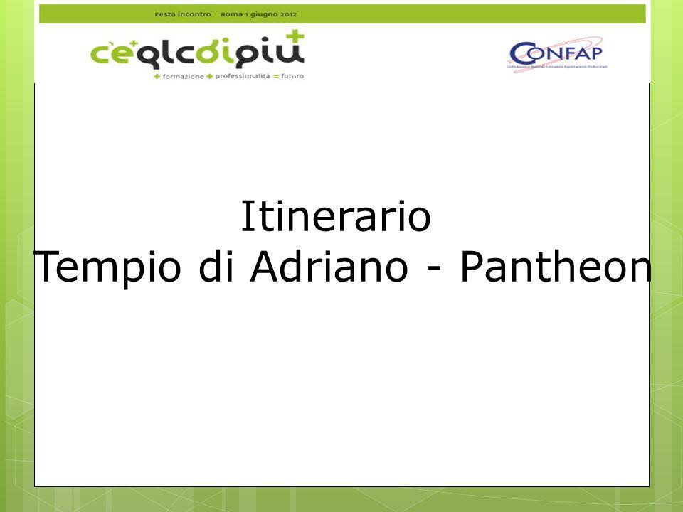 Itinerario Tempio di Adriano - Pantheon