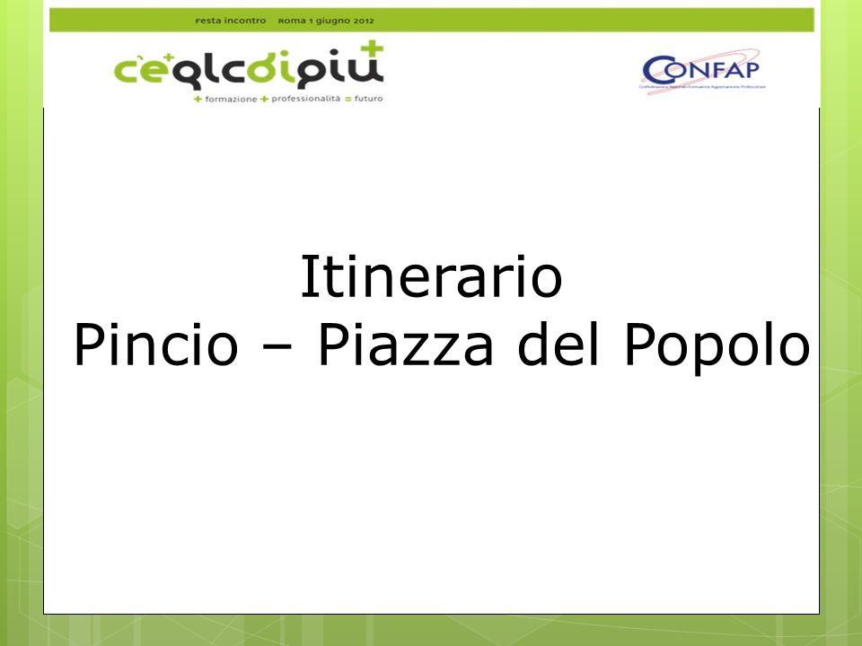 Itinerario Pincio – Piazza del Popolo