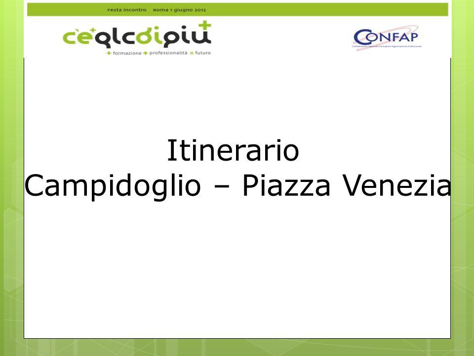 Itinerario Campidoglio – Piazza Venezia