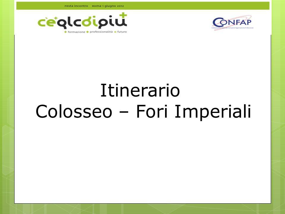 Itinerario Colosseo – Fori Imperiali