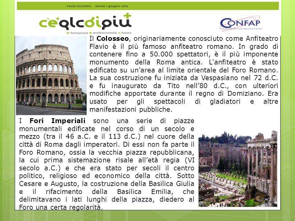 Il Colosseo, originariamente conosciuto come Anfiteatro Flavio è il più famoso anfiteatro romano.
