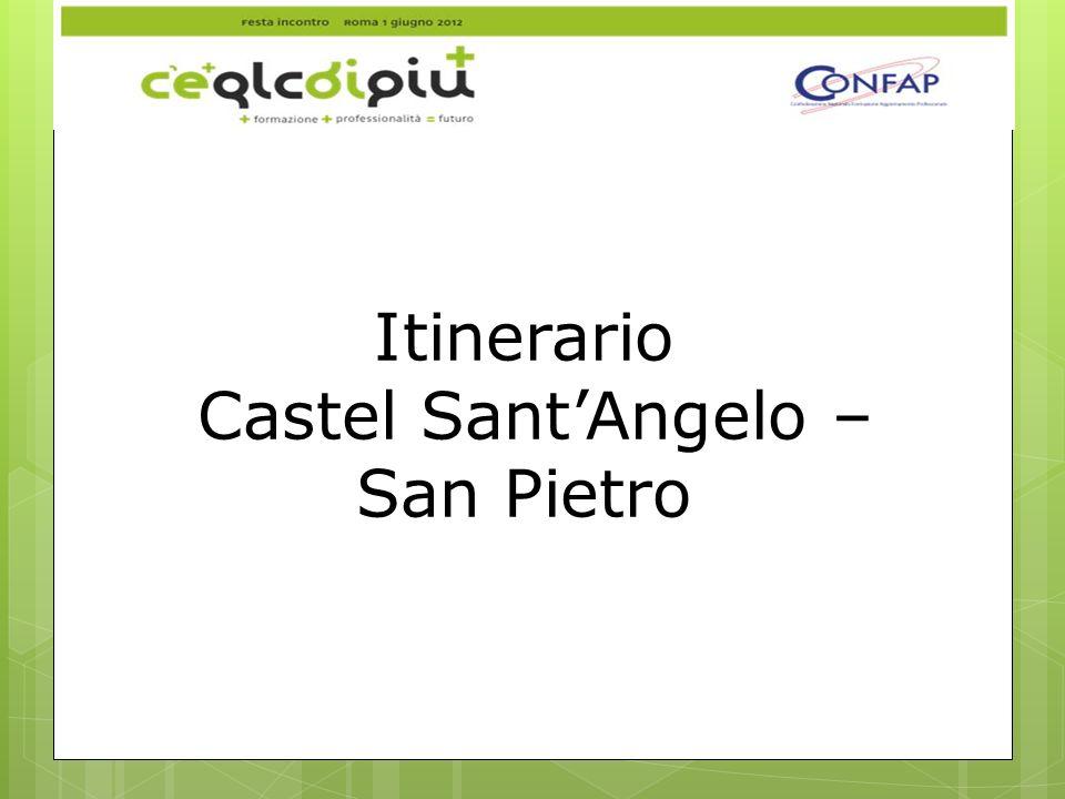 Itinerario Castel SantAngelo – San Pietro