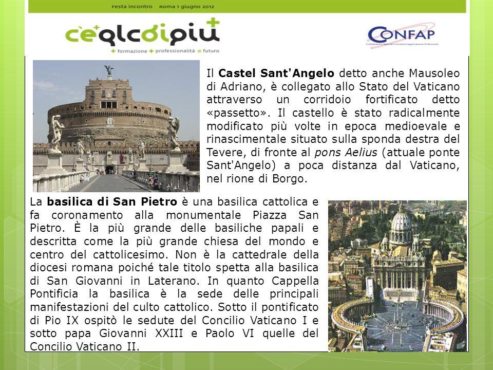 Il Castel Sant Angelo detto anche Mausoleo di Adriano, è collegato allo Stato del Vaticano attraverso un corridoio fortificato detto «passetto».