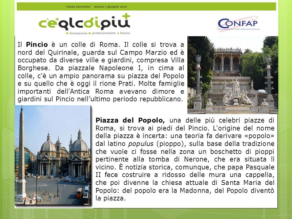 Il Pincio è un colle di Roma.