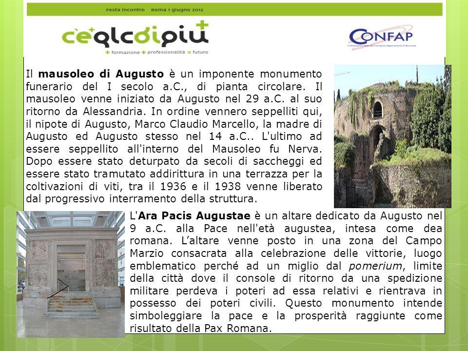 Il mausoleo di Augusto è un imponente monumento funerario del I secolo a.C., di pianta circolare.
