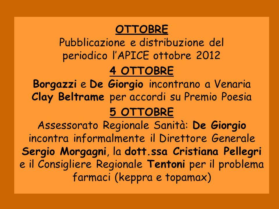 OTTOBRE Pubblicazione e distribuzione del periodico lAPICE ottobre 2012 4 OTTOBRE Borgazzi e De Giorgio incontrano a Venaria Clay Beltrame per accordi