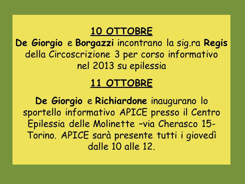 10 OTTOBRE De Giorgio e Borgazzi incontrano la sig.ra Regis della Circoscrizione 3 per corso informativo nel 2013 su epilessia 11 OTTOBRE De Giorgio e