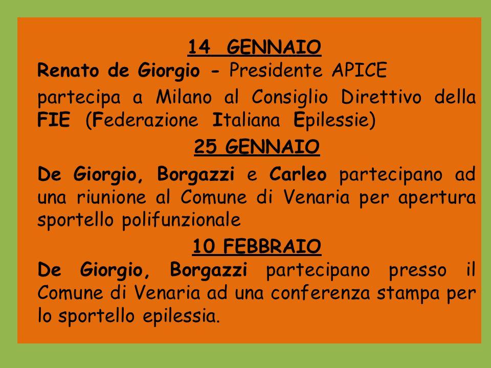 14 FEBBRAIO De Giorgio ha un incontro con la dott.ssa Montalenti della LICE per i preliminari della Giornata dellEpilessia.