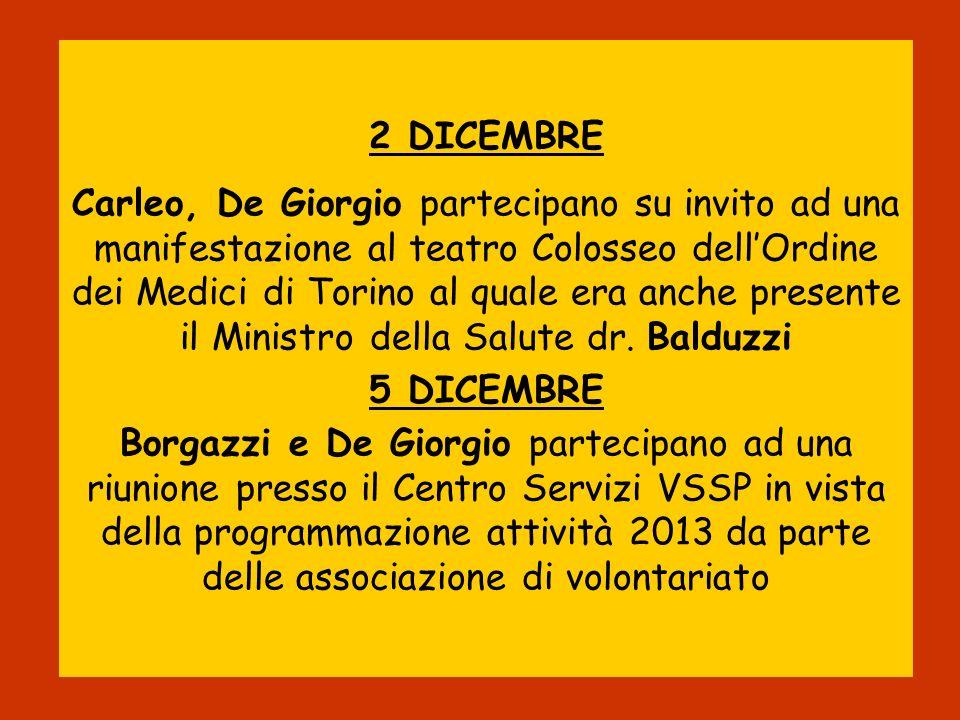 2 DICEMBRE Carleo, De Giorgio partecipano su invito ad una manifestazione al teatro Colosseo dellOrdine dei Medici di Torino al quale era anche presen