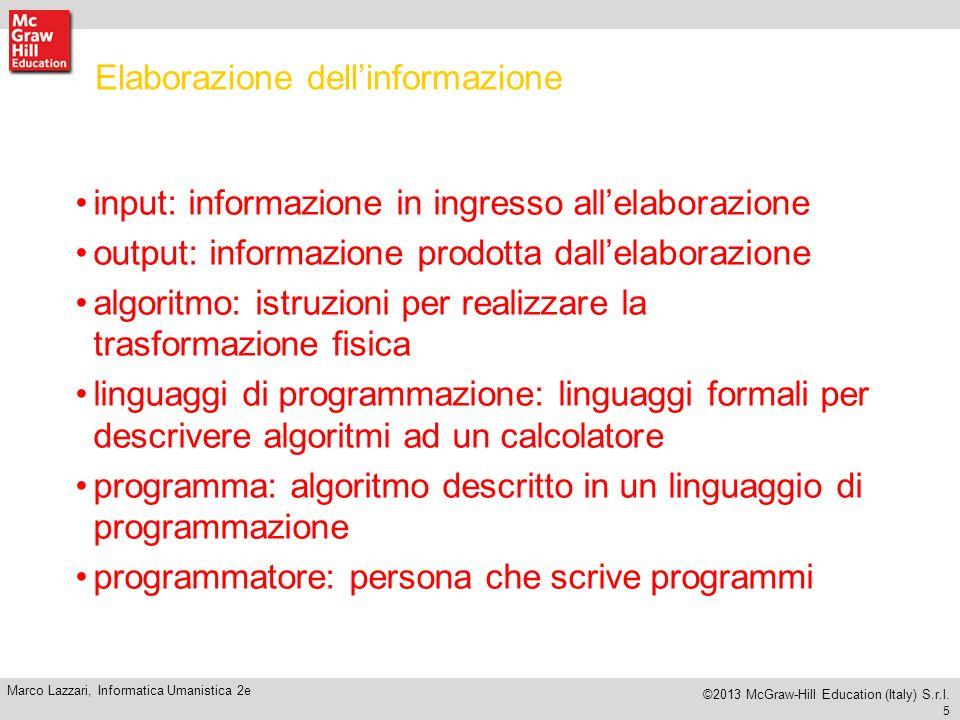 5 Marco Lazzari, Informatica Umanistica 2e ©2013 McGraw-Hill Education (Italy) S.r.l.