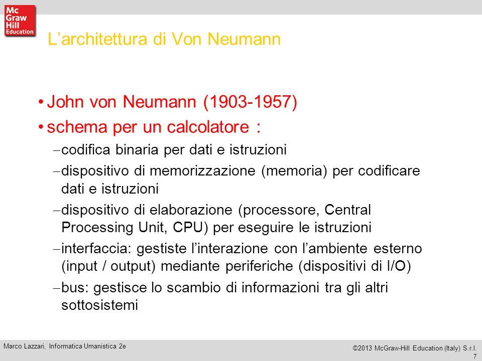 7 Marco Lazzari, Informatica Umanistica 2e ©2013 McGraw-Hill Education (Italy) S.r.l.