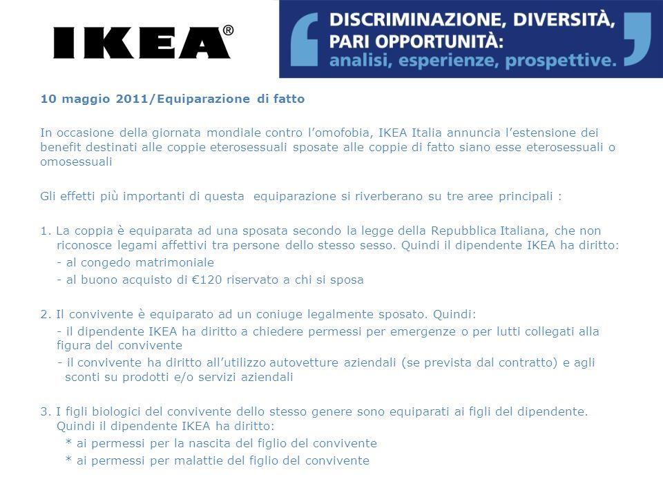 10 maggio 2011/Equiparazione di fatto In occasione della giornata mondiale contro lomofobia, IKEA Italia annuncia lestensione dei benefit destinati al