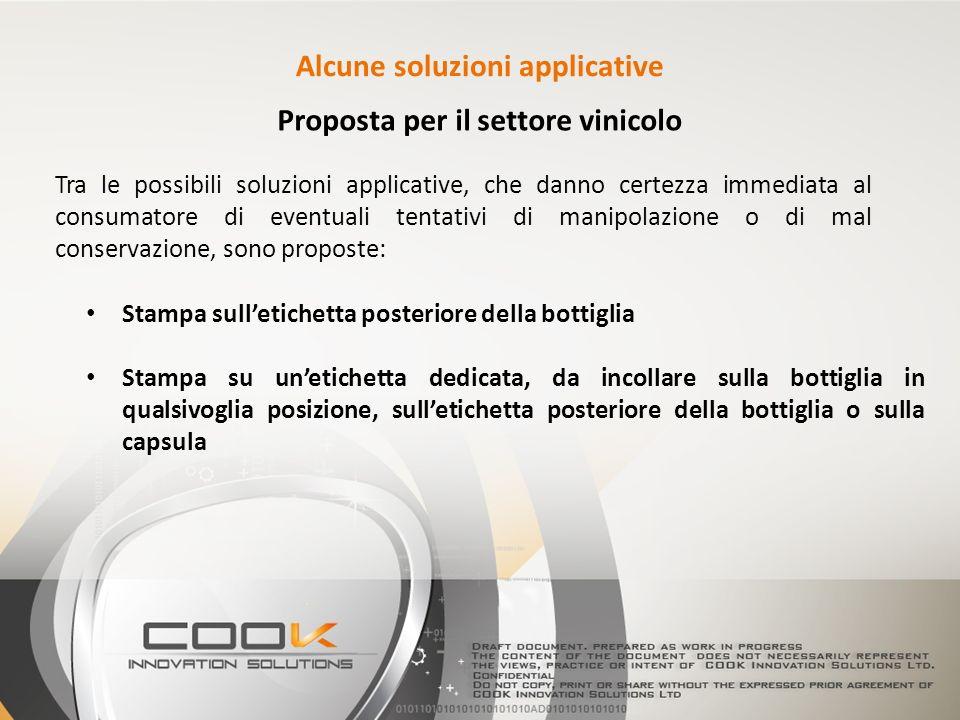 Proposta per il settore vinicolo Tra le possibili soluzioni applicative, che danno certezza immediata al consumatore di eventuali tentativi di manipol