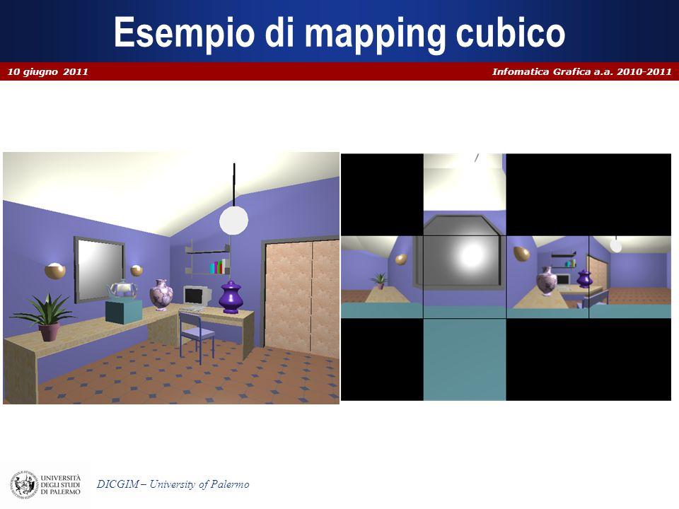 Infomatica Grafica a.a. 2010-2011 DICGIM – University of Palermo Esempio di mapping cubico 10 giugno 2011