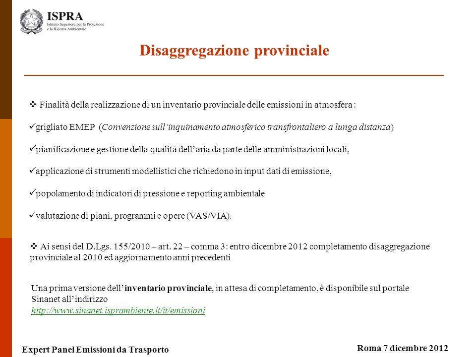 Disaggregazione provinciale Expert Panel Emissioni da Trasporto Roma 7 dicembre 2012 Una prima versione dellinventario provinciale, in attesa di compl