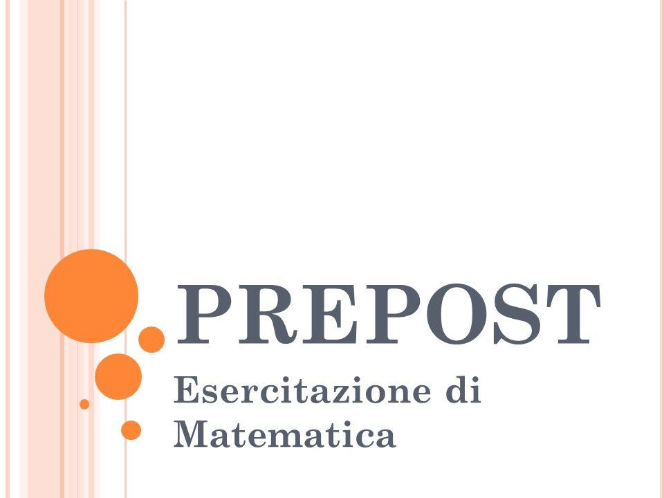 PREPOST Esercitazione di Matematica