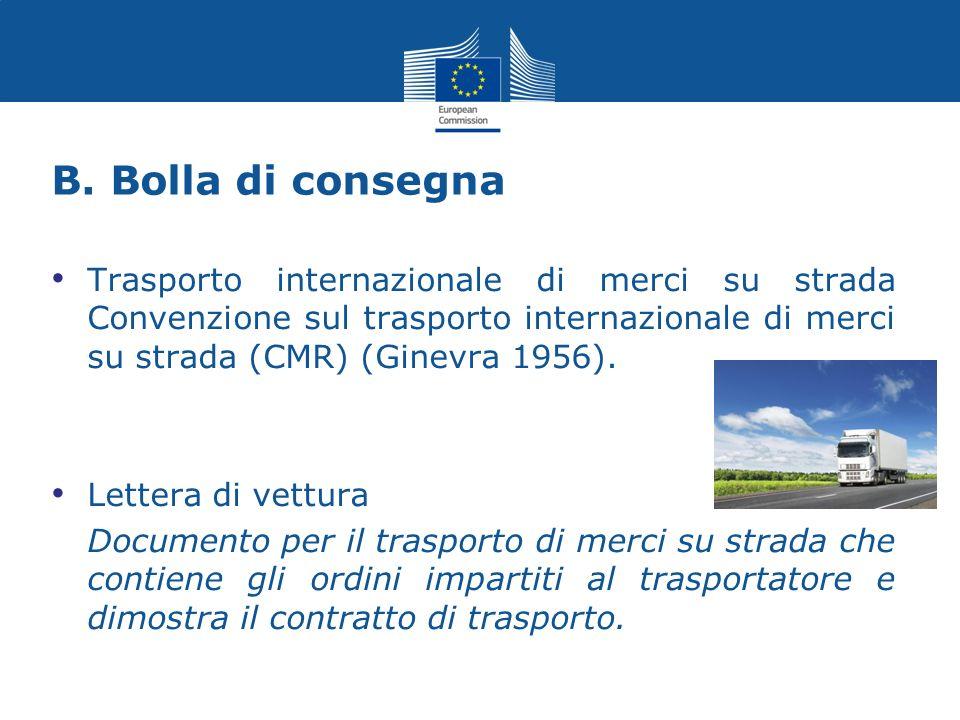 B. Bolla di consegna Trasporto internazionale di merci su strada Convenzione sul trasporto internazionale di merci su strada (CMR) (Ginevra 1956). Let