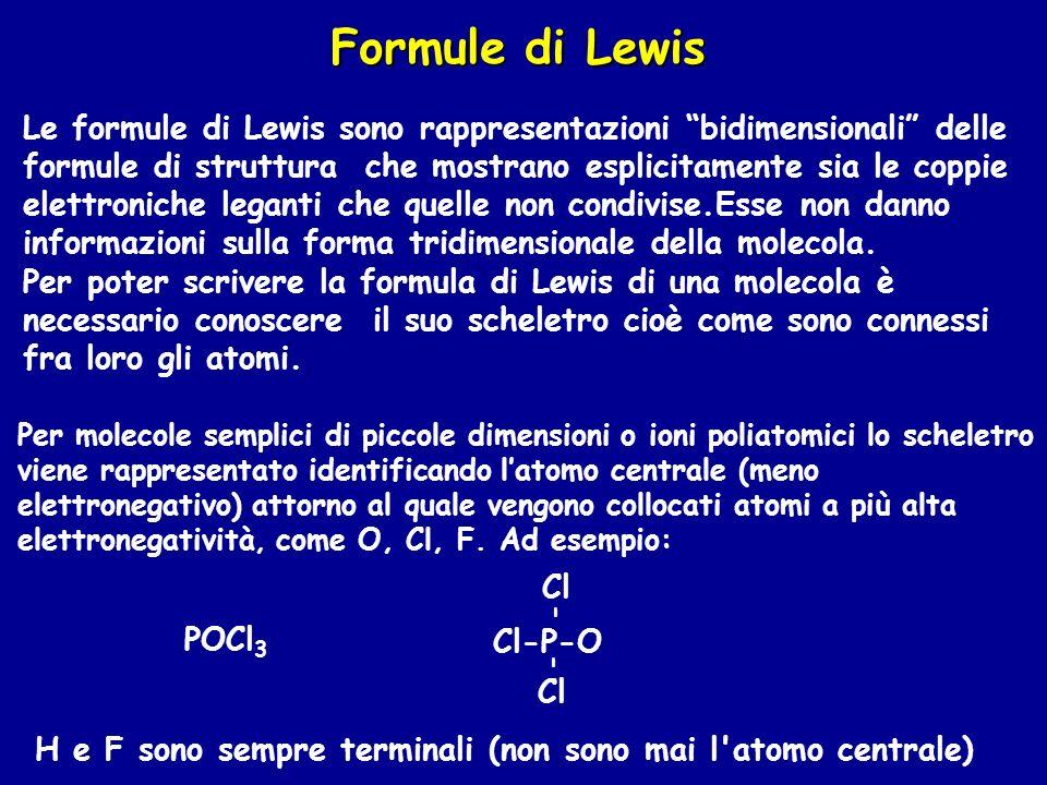 Formule di Lewis Le formule di Lewis sono rappresentazioni bidimensionali delle formule di struttura che mostrano esplicitamente sia le coppie elettro