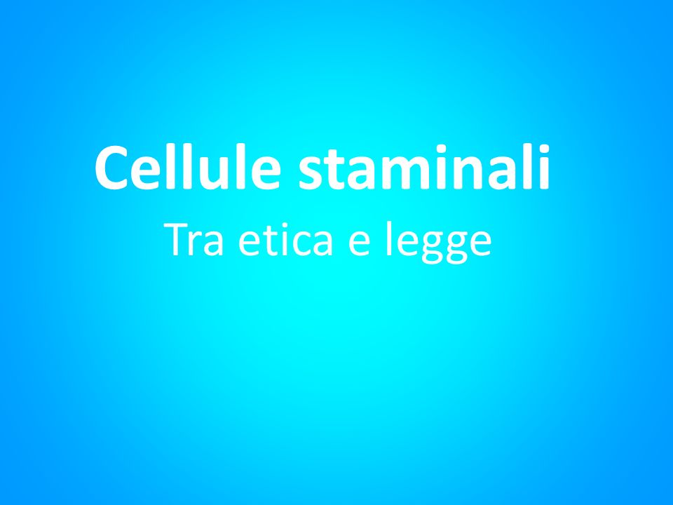 Cellule staminali Tra etica e legge