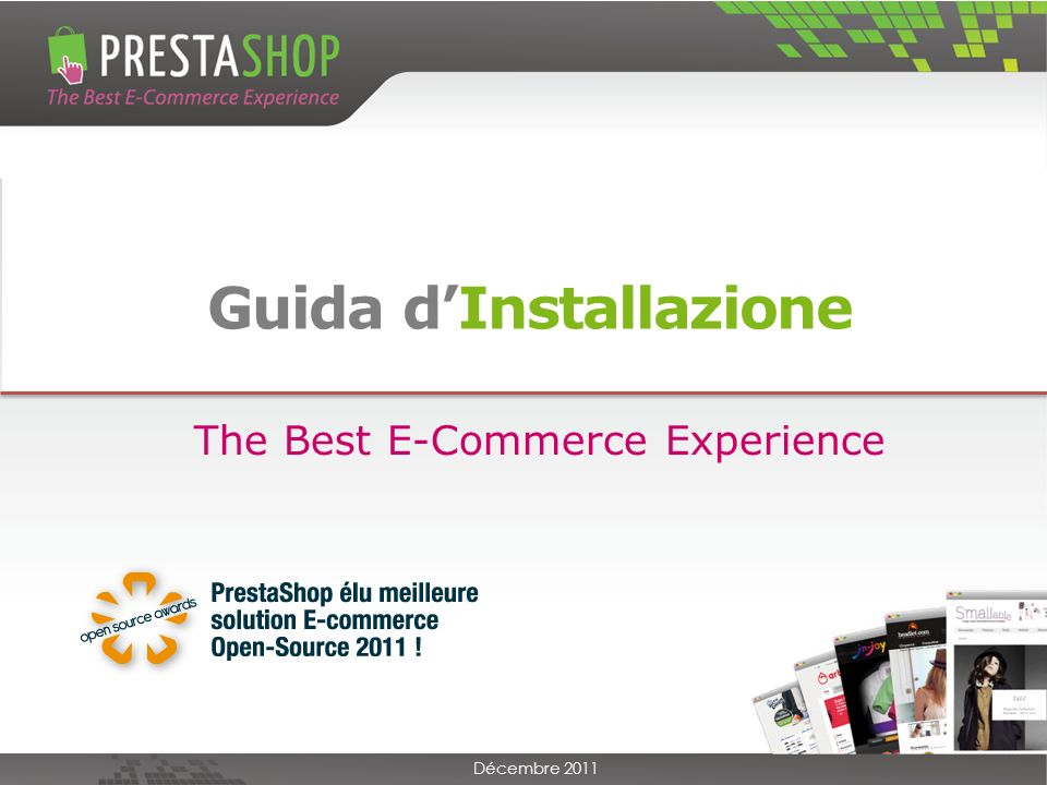 Guida dInstallazione Décembre 2011 The Best E-Commerce Experience