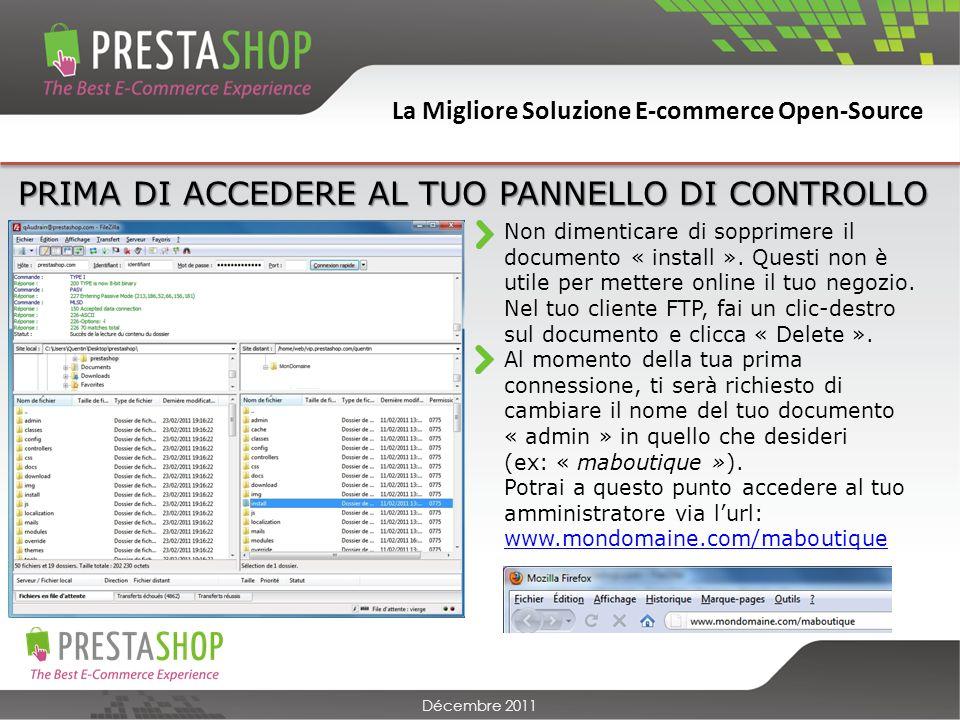 La Migliore Soluzione E-commerce Open-Source Décembre 2011 Non dimenticare di sopprimere il documento « install ».