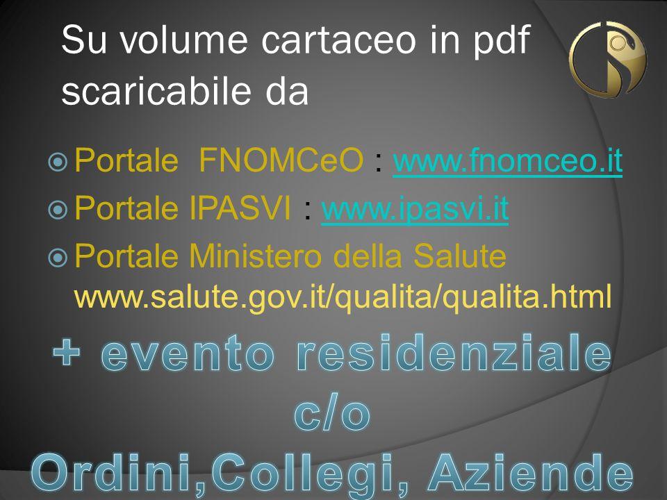 Su volume cartaceo in pdf scaricabile da Portale FNOMCeO : www.fnomceo.itwww.fnomceo.it Portale IPASVI : www.ipasvi.itwww.ipasvi.it Portale Ministero