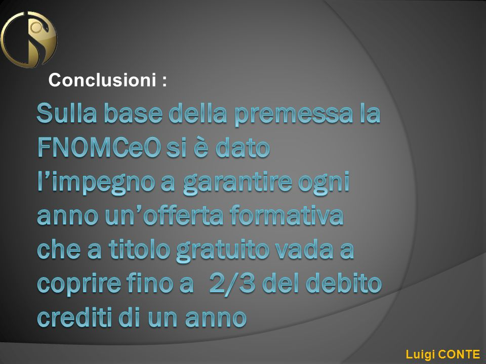 Conclusioni : Luigi CONTE