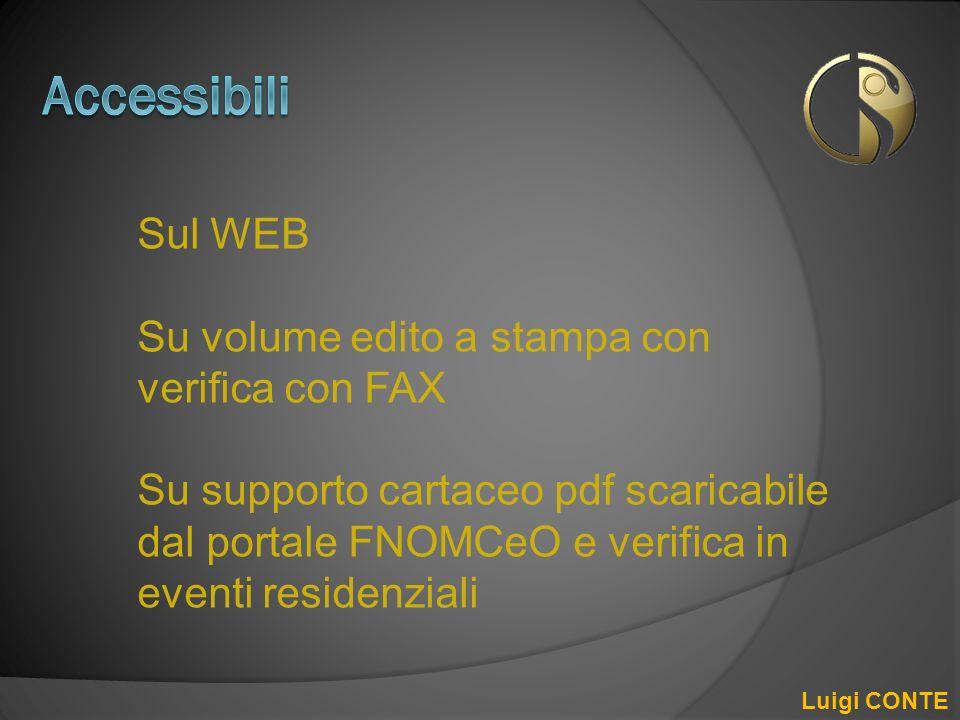 Sul WEB Su volume edito a stampa con verifica con FAX Su supporto cartaceo pdf scaricabile dal portale FNOMCeO e verifica in eventi residenziali Luigi
