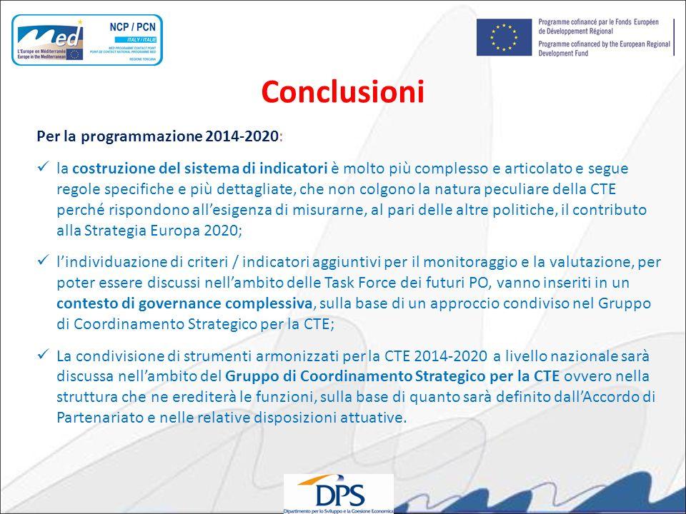 Per la programmazione 2014-2020: la costruzione del sistema di indicatori è molto più complesso e articolato e segue regole specifiche e più dettaglia