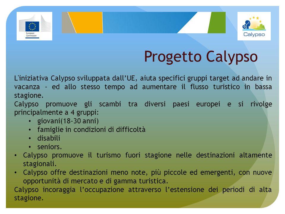 Progetto Calypso L'iniziativa Calypso sviluppata dallUE, aiuta specifici gruppi target ad andare in vacanza - ed allo stesso tempo ad aumentare il flu