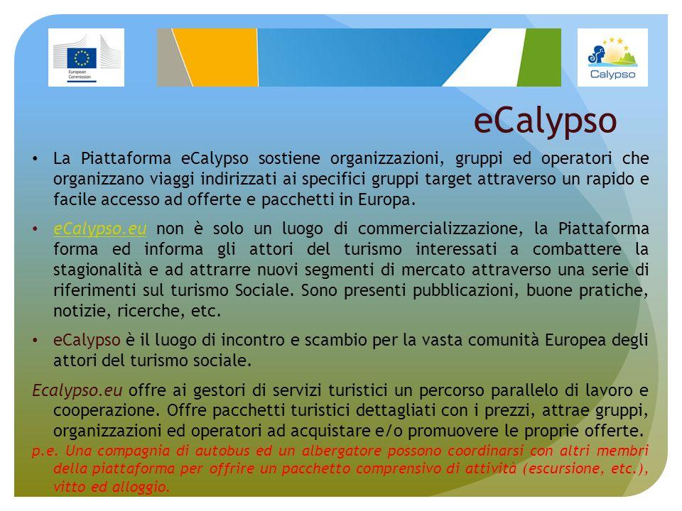 eCalypso La Piattaforma eCalypso sostiene organizzazioni, gruppi ed operatori che organizzano viaggi indirizzati ai specifici gruppi target attraverso