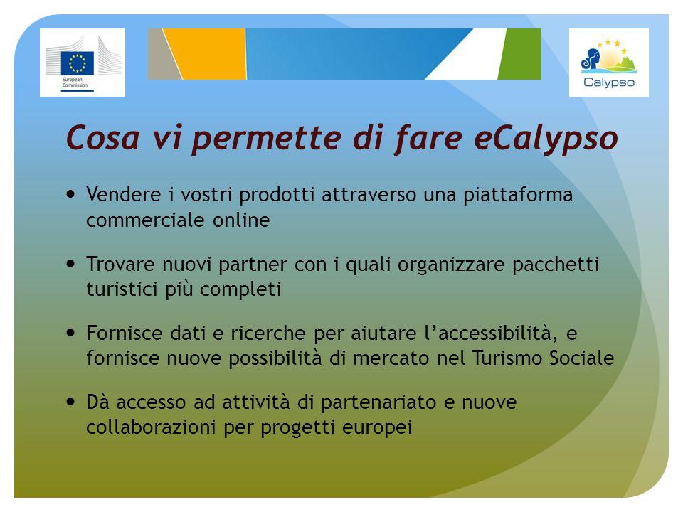 Cosa vi permette di fare eCalypso Vendere i vostri prodotti attraverso una piattaforma commerciale online Trovare nuovi partner con i quali organizzar