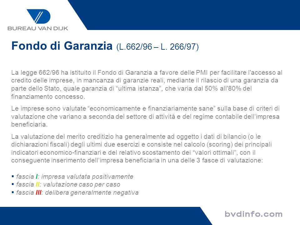 Fondo di Garanzia (L.662/96 – L. 266/97) La legge 662/96 ha istituito il Fondo di Garanzia a favore delle PMI per facilitare l'accesso al credito dell