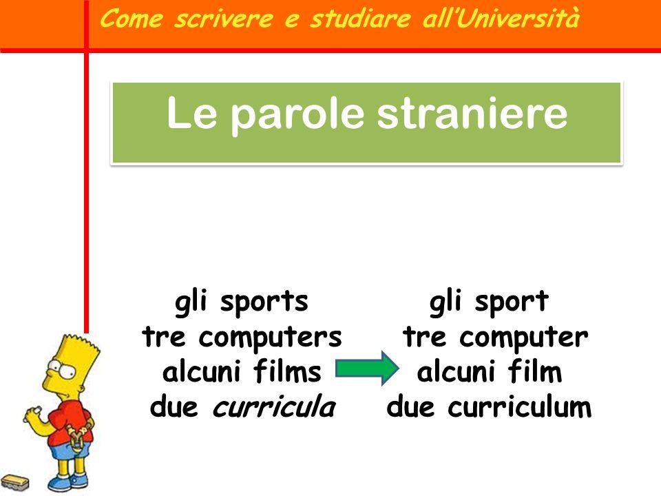 gli sports tre computers alcuni films due curricula gli sport tre computer alcuni film due curriculum Le parole straniere Come scrivere e studiare all