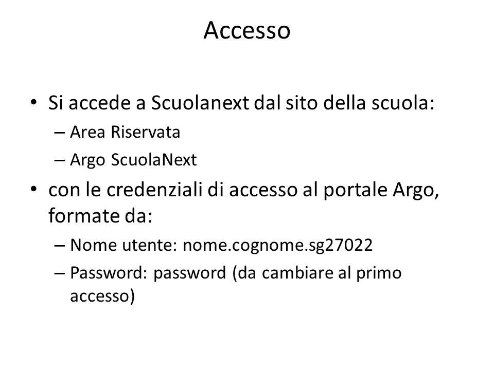 Accesso Si accede a Scuolanext dal sito della scuola: – Area Riservata – Argo ScuolaNext con le credenziali di accesso al portale Argo, formate da: –