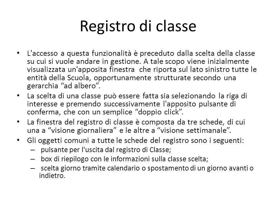 Registro di classe L'accesso a questa funzionalità è preceduto dalla scelta della classe su cui si vuole andare in gestione. A tale scopo viene inizia
