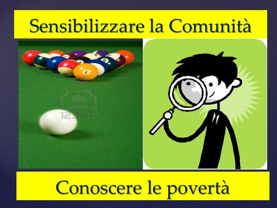 Sensibilizzare la Comunità Conoscere le povertà