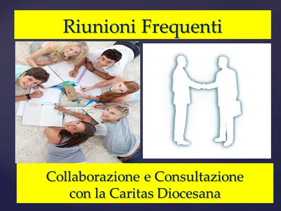 Riunioni Frequenti Collaborazione e Consultazione con la Caritas Diocesana