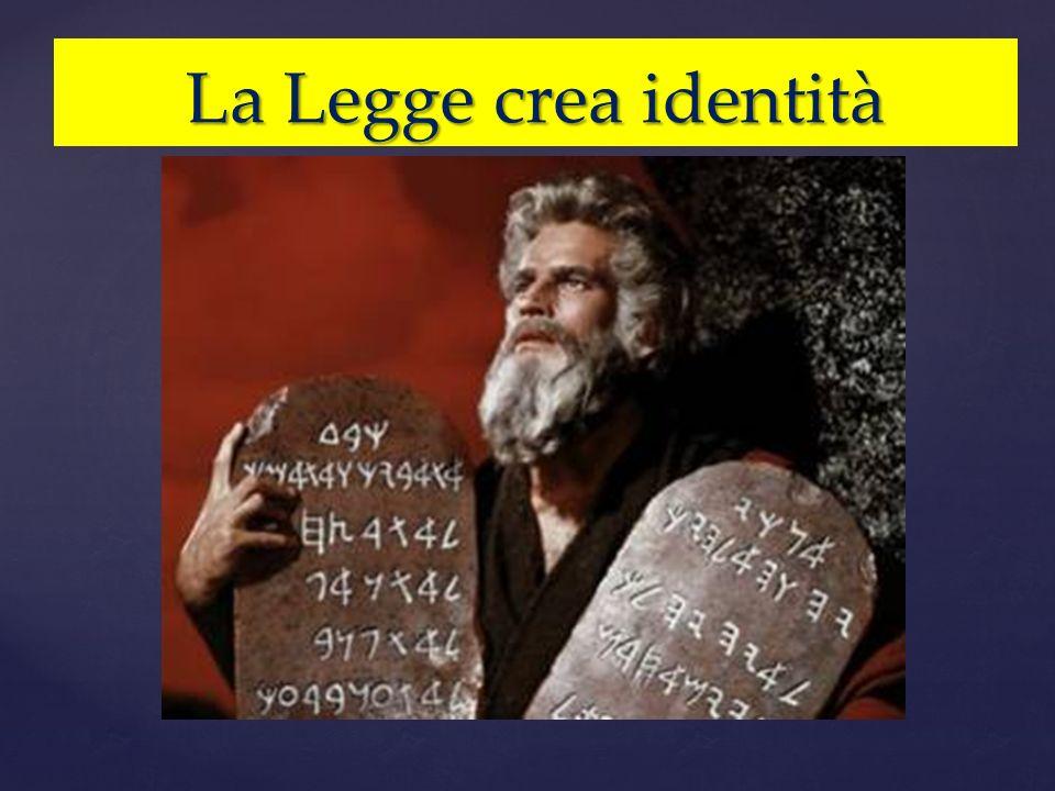 La Legge crea identità