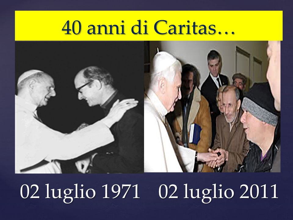 02 luglio 1971 02 luglio 2011 40 anni di Caritas…